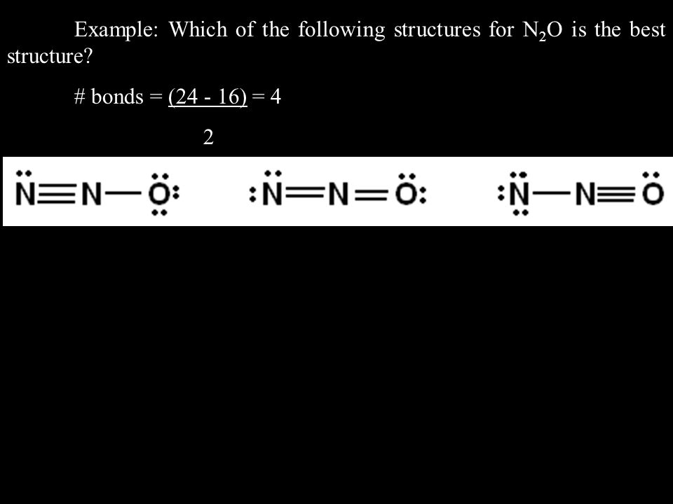Example: Which of the following structures for N 2 O is the best structure.
