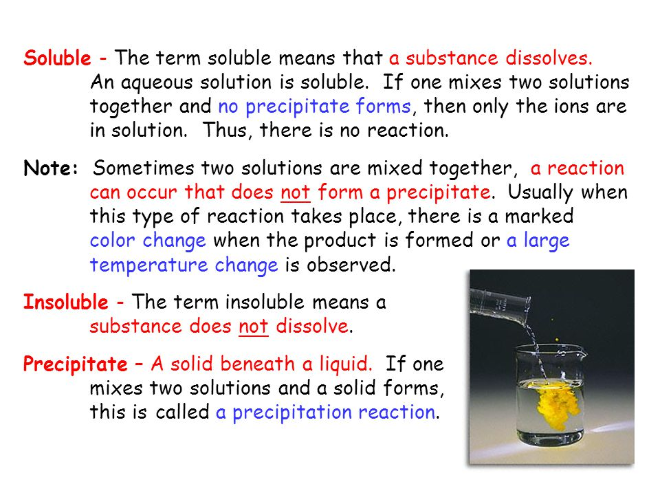 Soluble - The term soluble means that a substance dissolves.