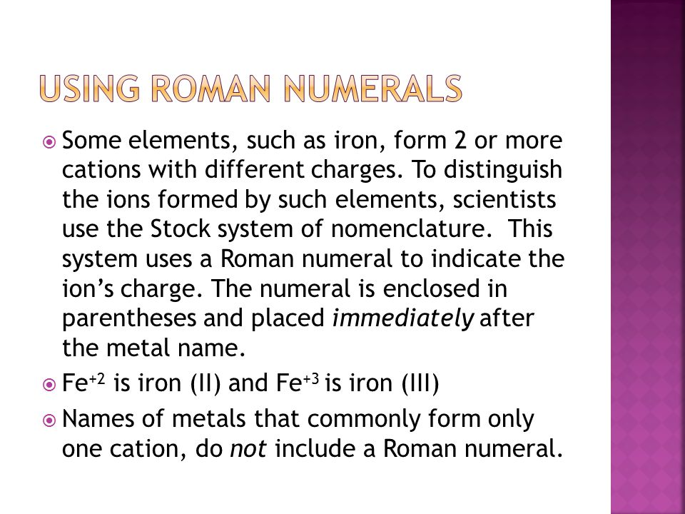  Some elements, such as iron, form 2 or more cations with different charges.