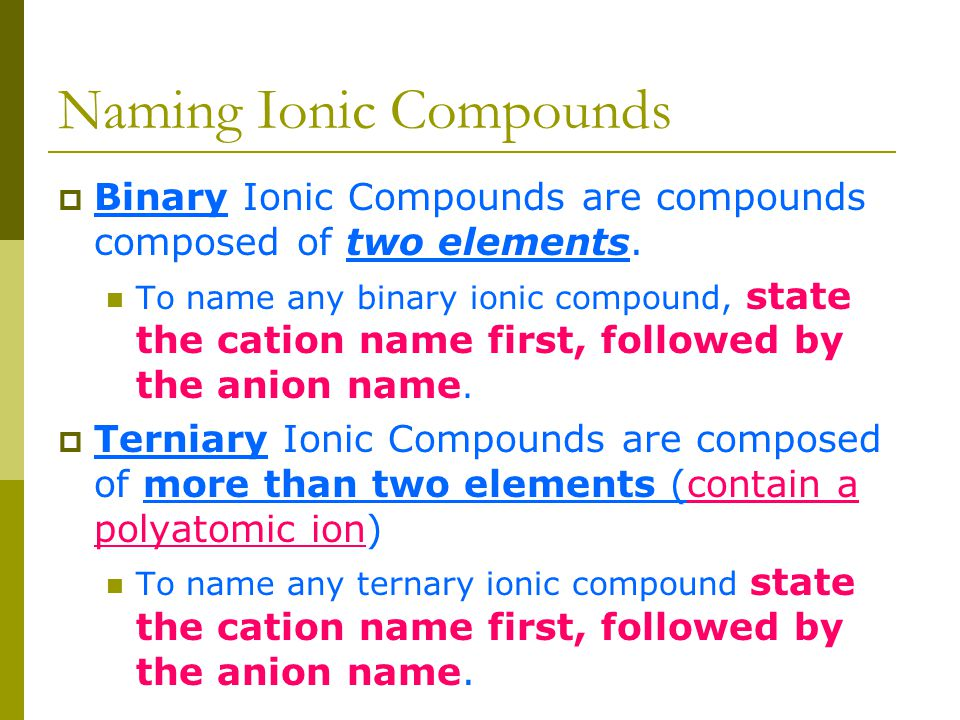 Polyatomic Ions ( see handout )  A polyatomic ion is a tightly bound (bonded) group of atoms that has a positive or negative charge and behaves as a unit, i.e.
