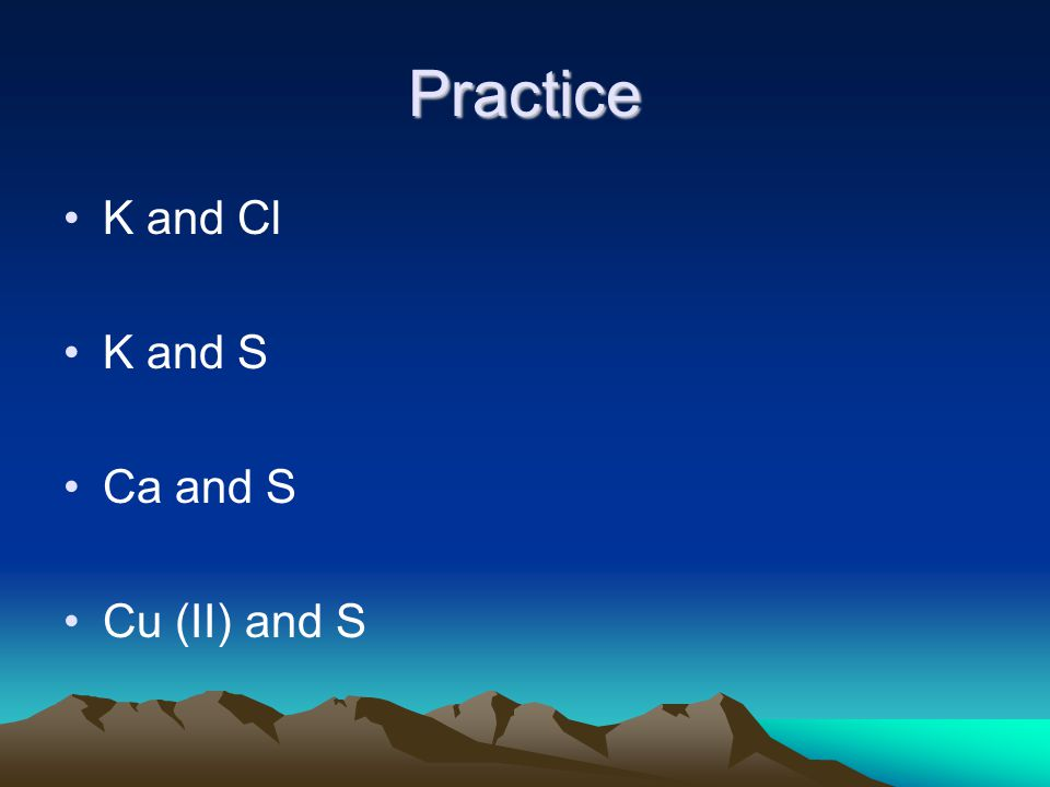 Practice K and Cl K and S Ca and S Cu (II) and S