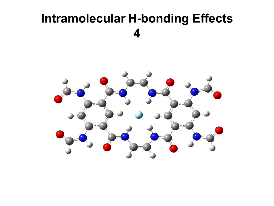 Intramolecular H-bonding Effects 4