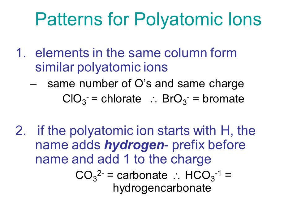 48 POLYATOMIC IONS  Some ionic compounds contain polyatomic ions, an ion composed of several atoms bound together.