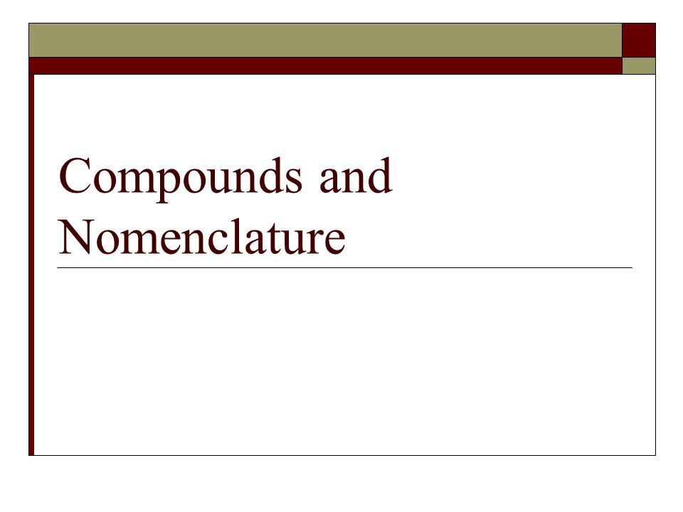 Compounds and Nomenclature