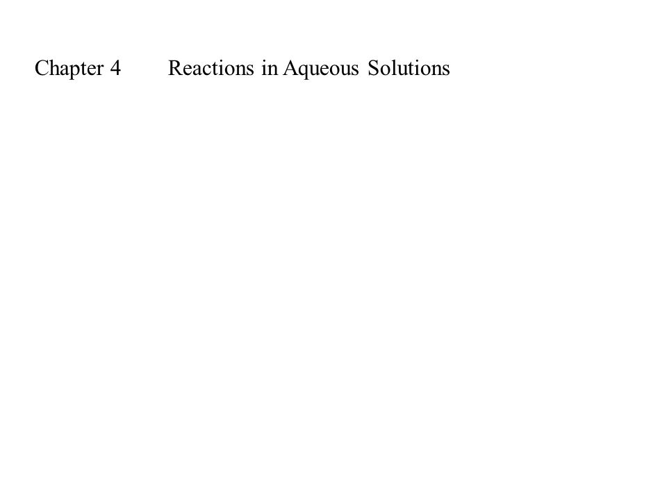 Chapter 4Reactions in Aqueous Solutions