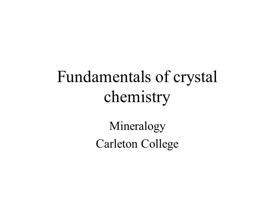 Fundamentals of crystal chemistry Mineralogy Carleton College
