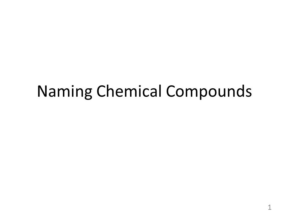 Naming Chemical Compounds 1