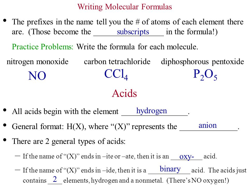 Writing Molecular Formulas The prefixes in the name tell you the # of atoms of each element there are.