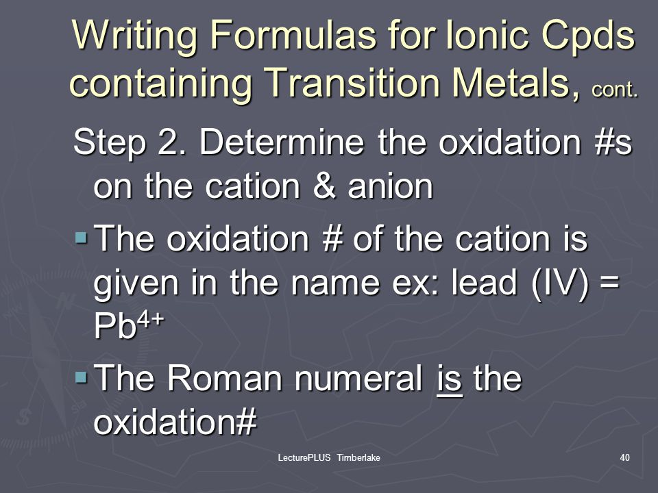 Writing Formulas for Ionic Cpds containing Transition Metals, cont.