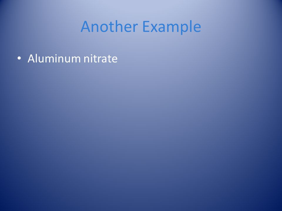 Another Example Aluminum nitrate