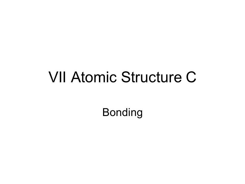 VII Atomic Structure C Bonding
