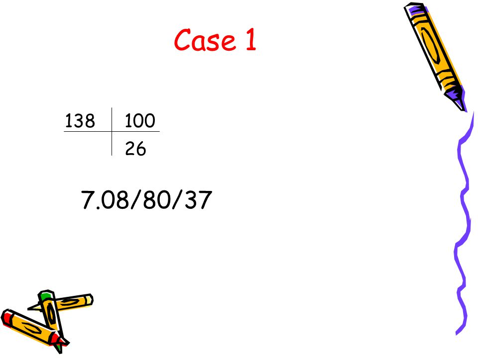 Case 1 138100 26 7.08/80/37
