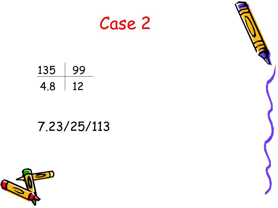 Case 2 13599 124.8 7.23/25/113