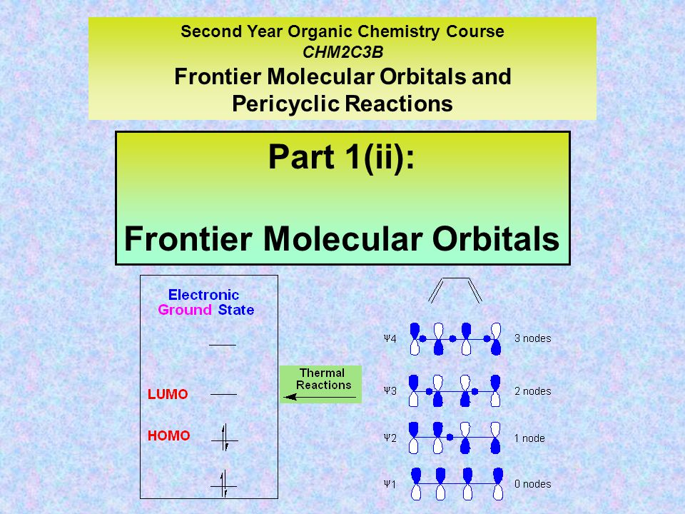 In order to understand the selectivity of pericyclic reactions, we need to understand these molecular orbitals and how they overlap. Frontier Molecula