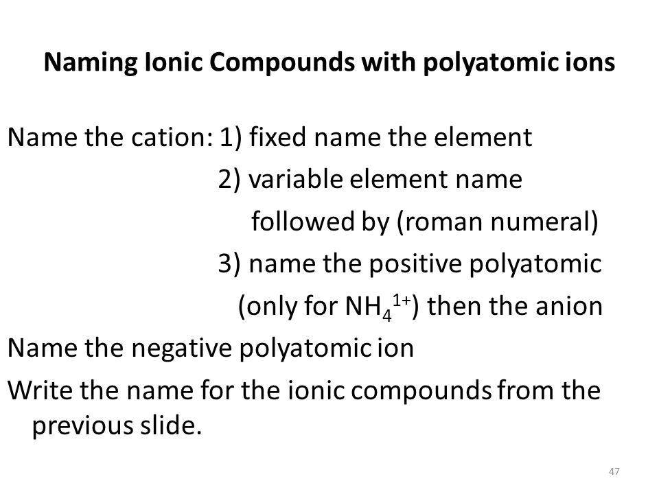 Write the formula for the following ionic compounds a) Ca 2+ & NO 3 1- b) Na 1+ & OH 1- c) K 1+ & SO 4 2- d) Ba 2+ & PO 4 3- e) Li 1+ & HCO 3 1- 46
