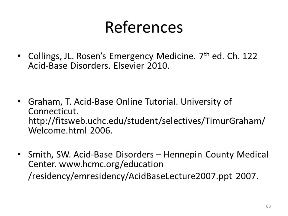 References Collings, JL. Rosen's Emergency Medicine.