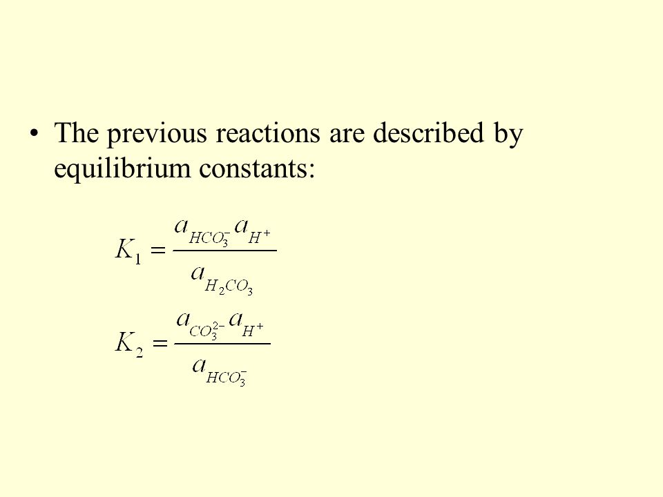 The previous reactions are described by equilibrium constants: