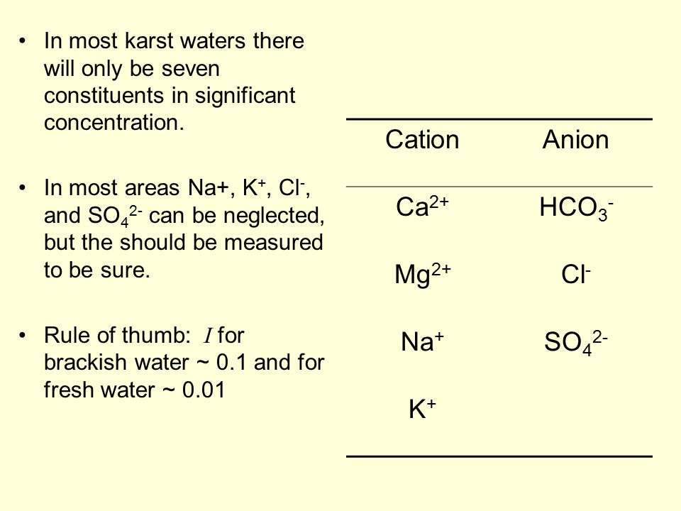 In most karst waters there will only be seven constituents in significant concentration.