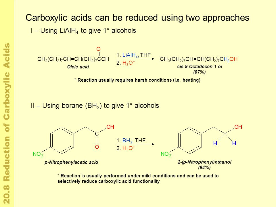 2 0. 8 R e d u c t i o n o f C a r b o x y l i c A c i d s I – Using LiAlH 4 to give 1° alcohols II – Using borane (BH 3 ) to give 1° alcohols Carboxy