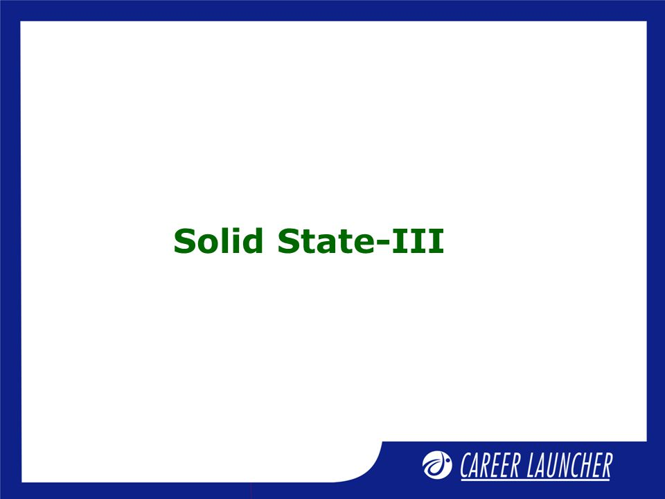 Solid State-III