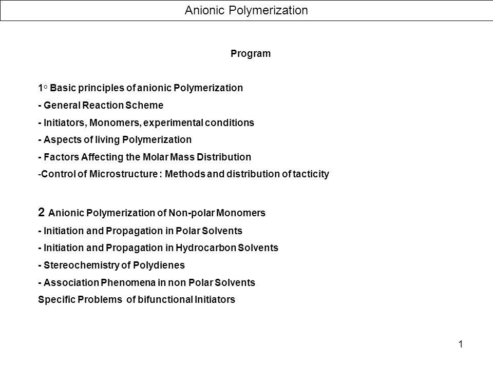 52 Anionic Polymerization Polar monomers Determination of Tacticity by 13 C NMR (Triads, Pentads)