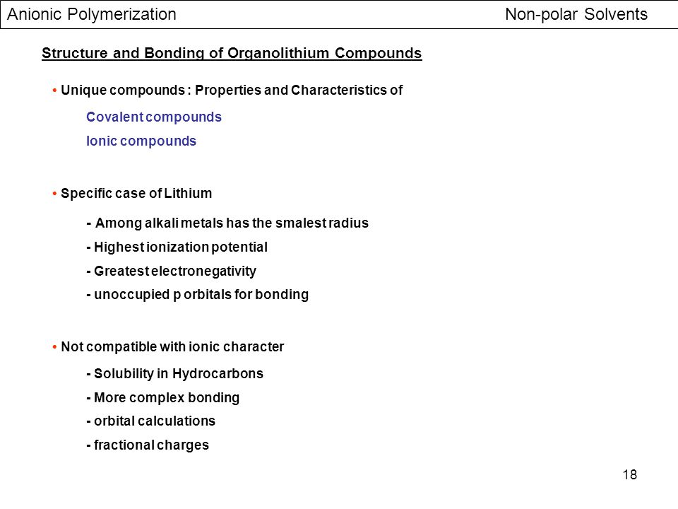 18 Structure and Bonding of Organolithium Compounds Unique compounds : Properties and Characteristics of Covalent compounds Ionic compounds Specific c