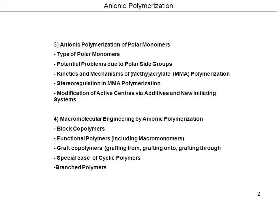 53 Anionic Polymerization Polar monomers SEC MIB / THF -65°C P n around 500 lithiated alkyl isobutyrates (MIB-Li) Monomer conversion 80-100% PtBuMA PM 1.13 PtBuA PM 7.9 PMMA PM 1.42 PtBuA 54% Isotactic HMP PtBuA 75% Isotactic LMP Still living