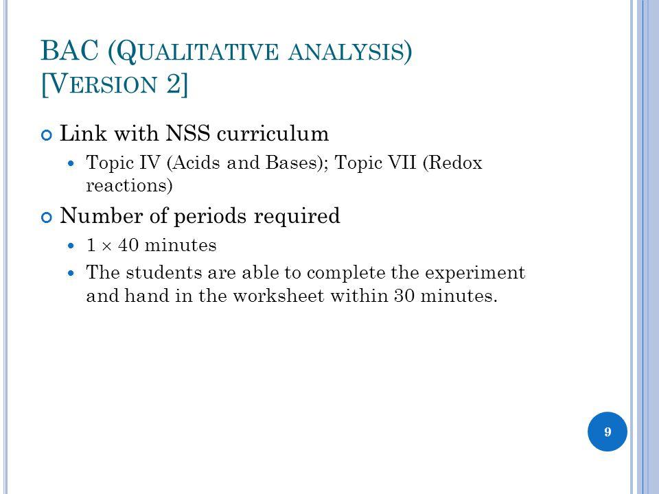 BAC (Q UALITATIVE ANALYSIS ) [V ERSION 2] 1Describe the sample.