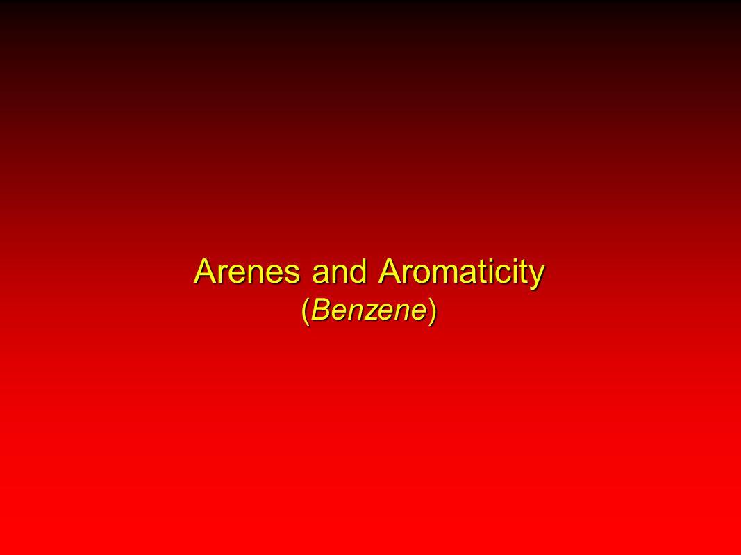 Arenes and Aromaticity (Benzene)
