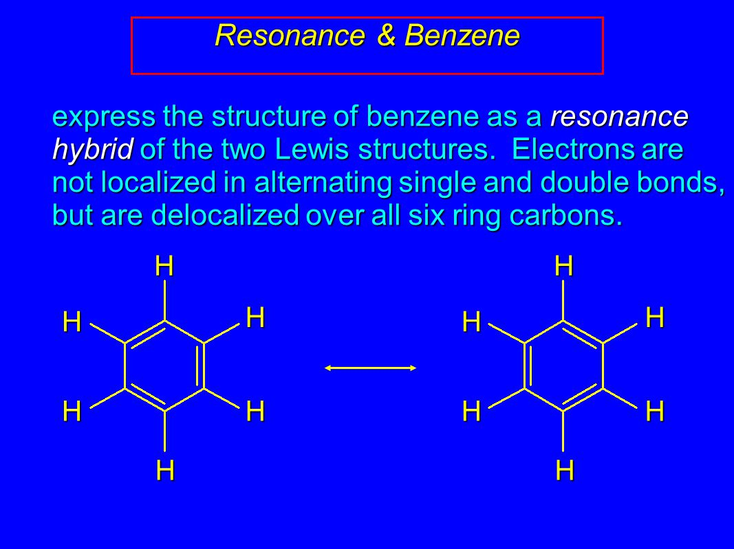 express the structure of benzene as a resonance hybrid of the two Lewis structures.
