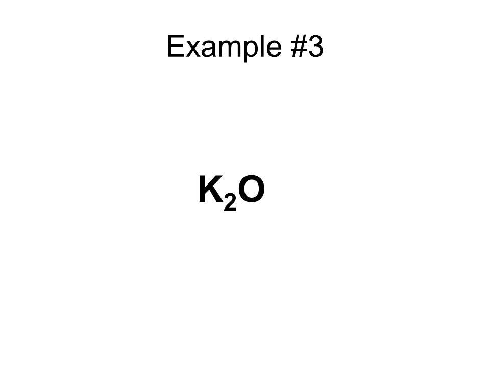Example #3 K2OK2O