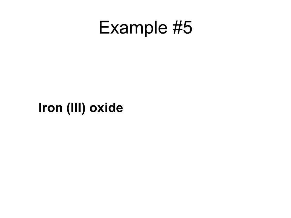 Example #5 Iron (III) oxide