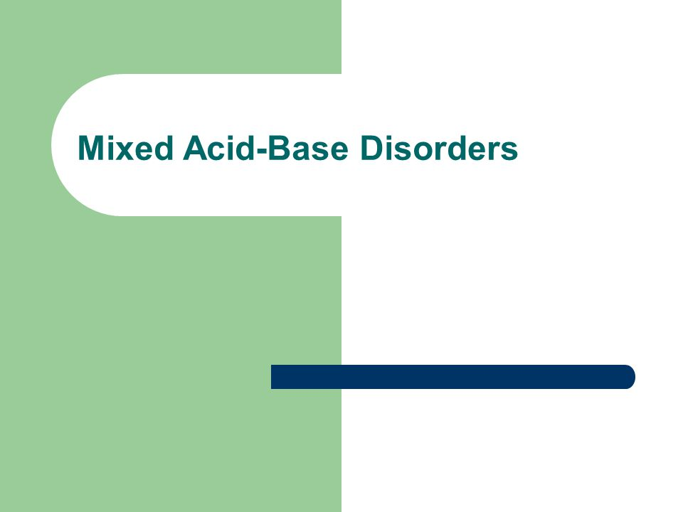 Mixed Acid-Base Disorders