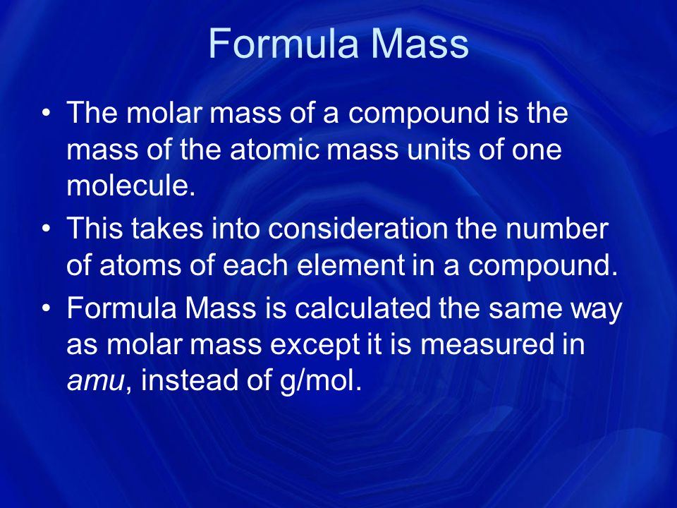 Molar Mass The molar mass depends on the particles that compose the compound.