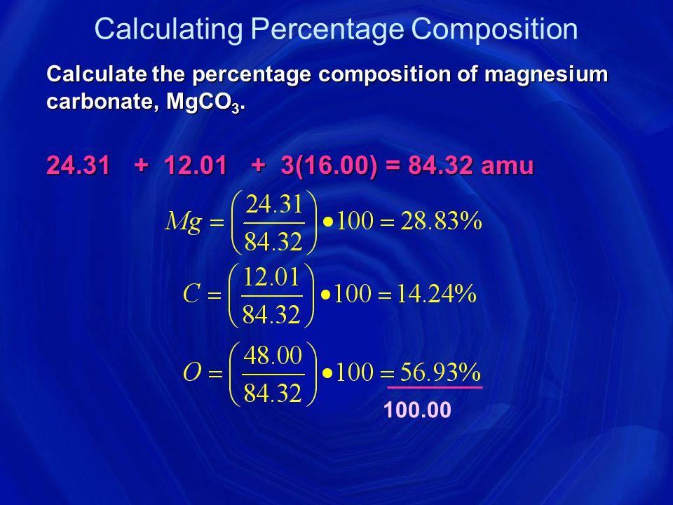 Practice H 2 O H2 x 1.008 = 2.016 O1 x 15.99 = 15.99 18.006 C 6 H 12 O 6 C6 x 12.01 = 72.06 H 12 x 1.008 = 12.096 O6 x 15.99 = 95.94 180.096 NaCl Na1 x 22.9 = 22.9 Cl1 x 35.45 = 35.45 58.35 K 2 O K2 x 39.1 = 78.2 O1 x 15.99 = 15.99 94.19 g/mol