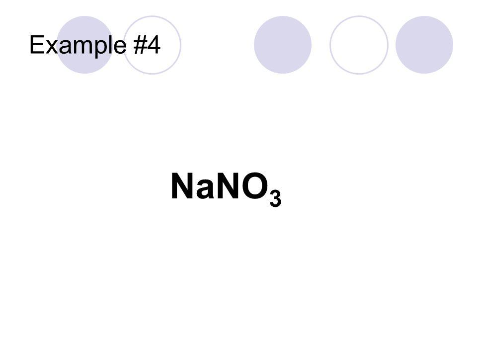Example #4 NaNO 3