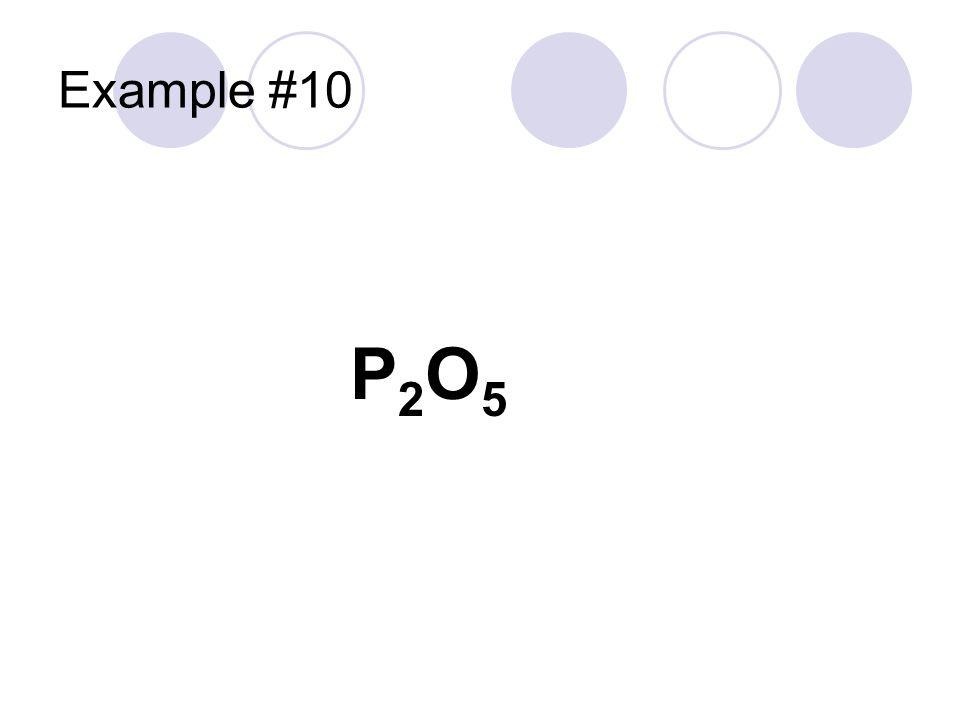 Example #10 P2O5P2O5