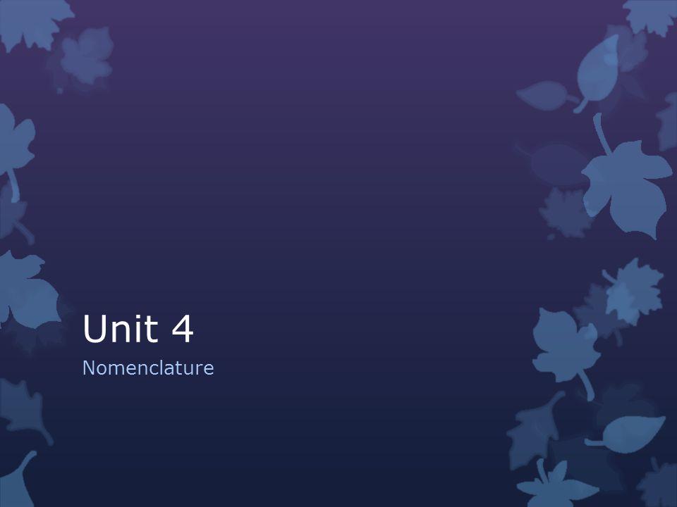 Unit 4 Nomenclature