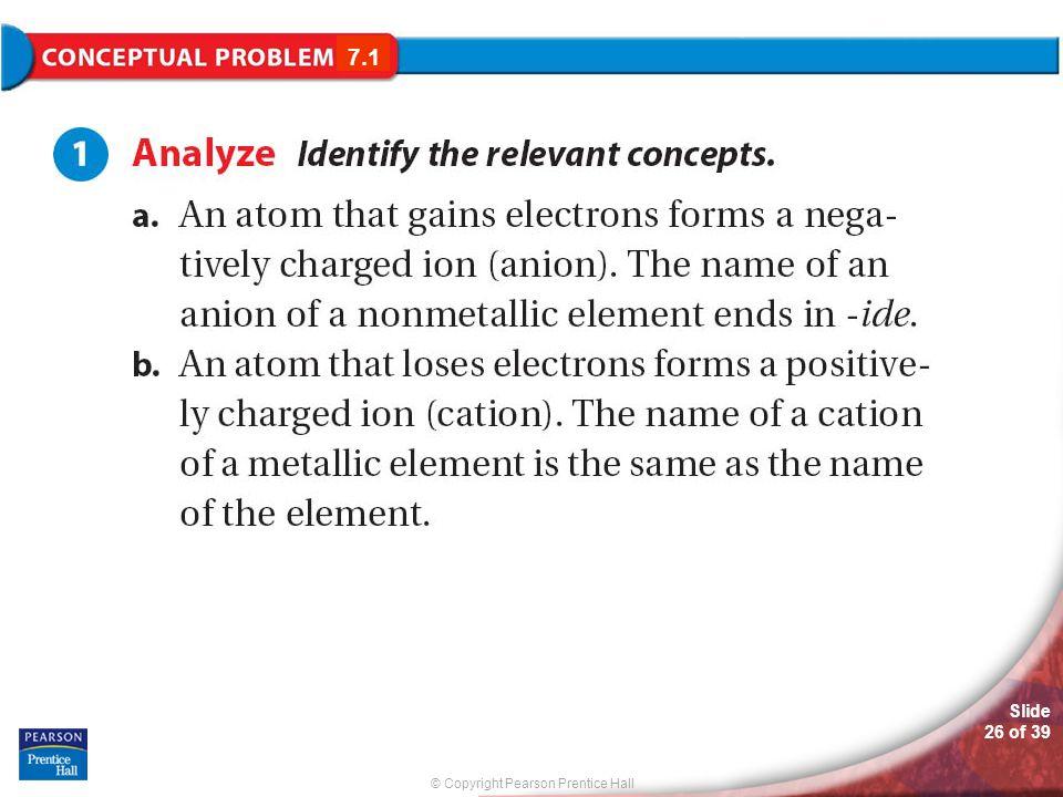 © Copyright Pearson Prentice Hall Slide 26 of 39 Conceptual Problem 7.1 7.1