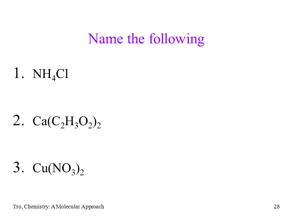 Tro, Chemistry: A Molecular Approach28 Name the following 1.