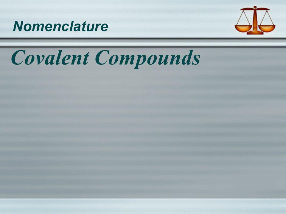 Nomenclature Covalent Compounds