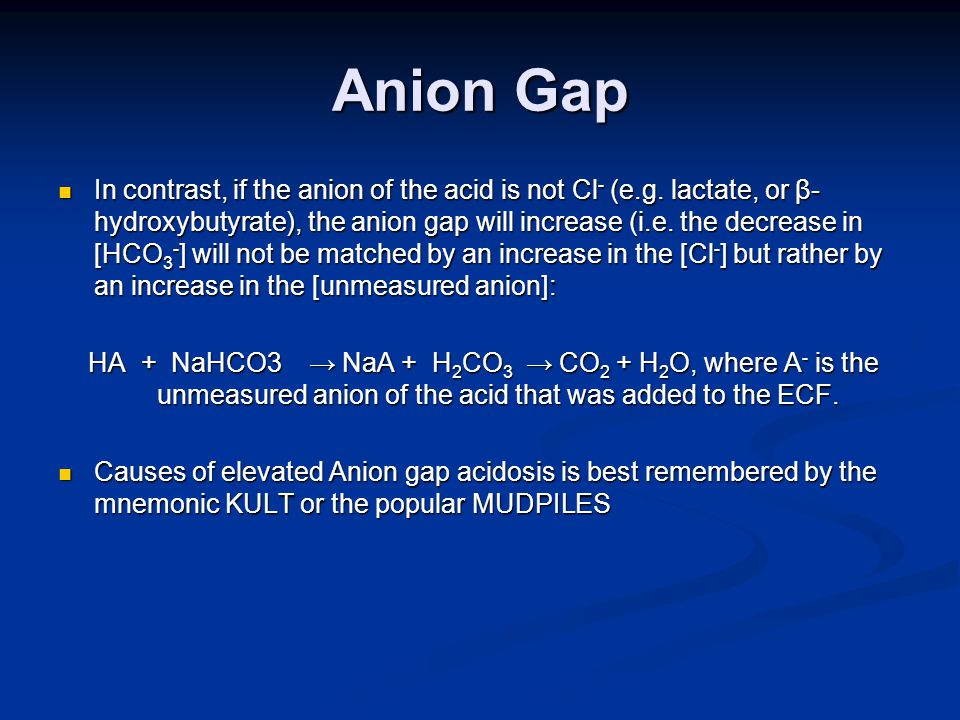 Anion Gap In contrast, if the anion of the acid is not Cl - (e.g.