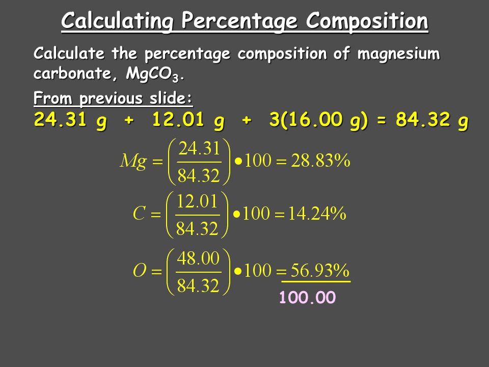 Calculating Formula Mass Calculate the formula mass of magnesium carbonate, MgCO 3.
