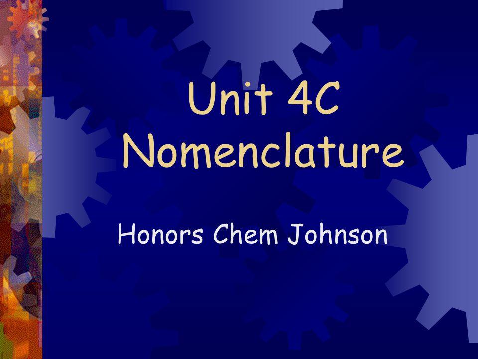 Unit 4C Nomenclature Honors Chem Johnson