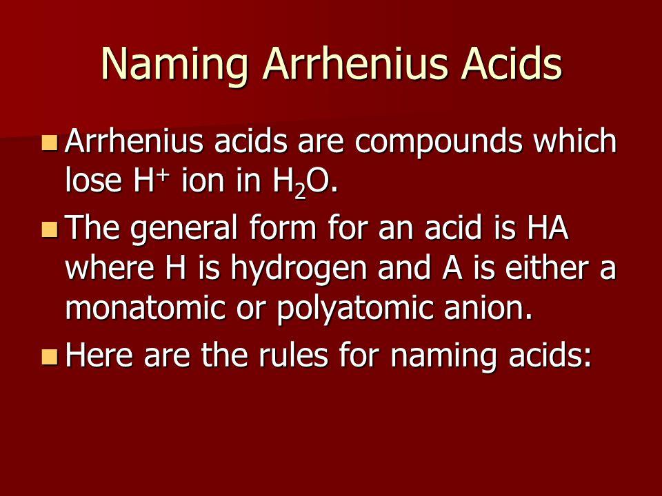 Naming Arrhenius Acids 1.