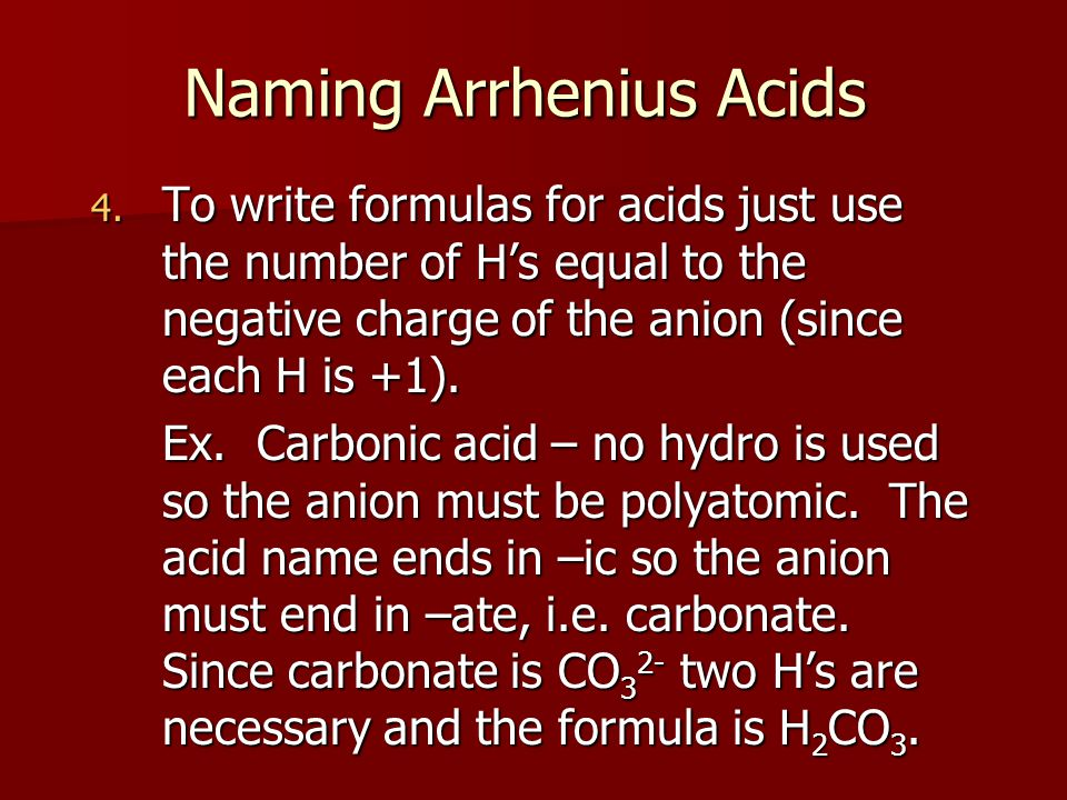 Naming Arrhenius Acids 4.