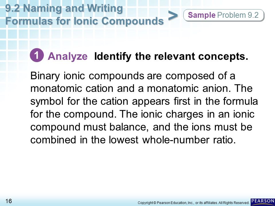 9.2 Naming and Writing Formulas for Ionic Compounds 16 > Copyright © Pearson Education, Inc., or its affiliates. All Rights Reserved. Sample Problem 9