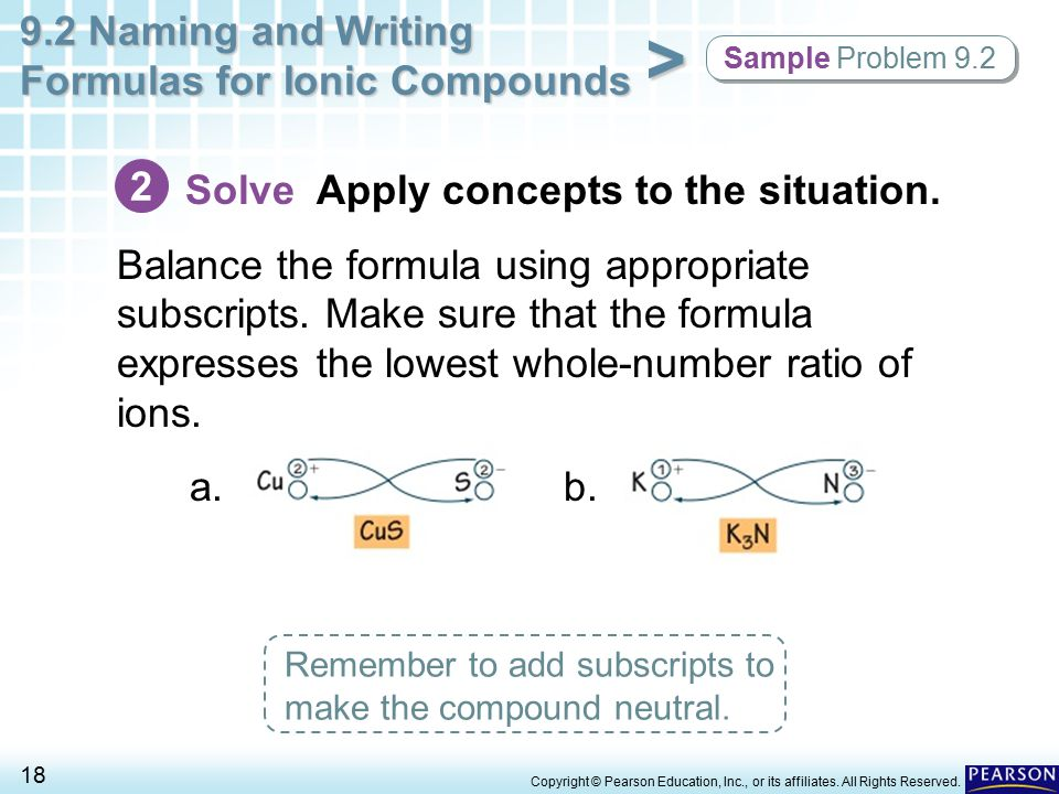 9.2 Naming and Writing Formulas for Ionic Compounds 18 > Copyright © Pearson Education, Inc., or its affiliates. All Rights Reserved. Sample Problem 9