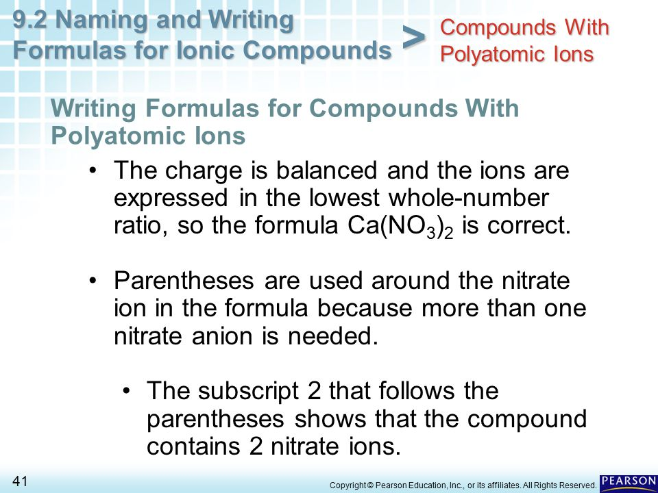 9.2 Naming and Writing Formulas for Ionic Compounds 41 > Copyright © Pearson Education, Inc., or its affiliates. All Rights Reserved. The charge is ba