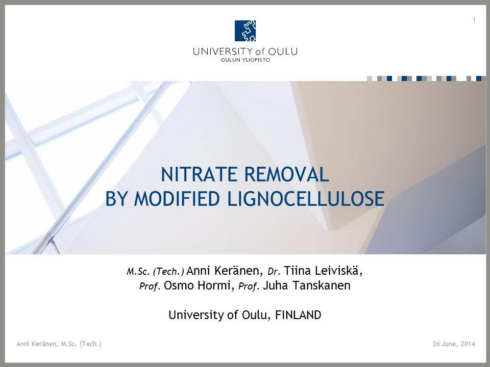 NITRATE REMOVAL BY MODIFIED LIGNOCELLULOSE M.Sc. (Tech.) Anni Keränen, Dr.